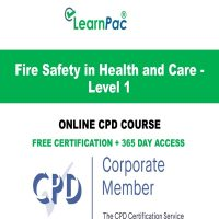 Fire Safety in Health and Care - Level 1 - Online CPD Course - LearnPac Online Training Courses UK –