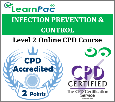 Infection Prevention and Control Training – Level 2 – Online CPD Training Course – Guidance & Best Practice – Skills for Health UK CSTF Aligned ELearning - LearnPac Systems UK -