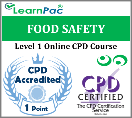 Food Safety Training – Level 1 - Online CPD Training Course – Food Hygiene Training – Food Safety Laws & Regulations - Skills for Health UK CSTF Aligned E-Learning Courses - LearnPac Systems UK -