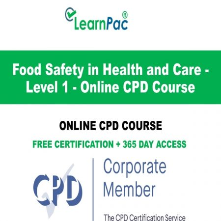 Food Safety in Health and Care - Level 1 - Online CPD Course - LearnPac Online Training Courses UK –