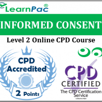 Informed Consent Training - Level 2 - Online CPD Training Course - Valid Informed Consent Training - Skills for Health UK CSTF Aligned ELearning Course - LearnPac Systems UK -