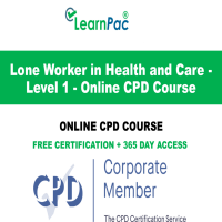 Lone Worker in Health and Care - Level 1 - Online CPD Course - LearnPac Online Training Courses UK –