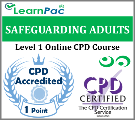 Safeguarding Adults Training - Level 1 - Online CPD Accredited Course - Skills for Health UK CSTF Aligned ELearning Course - LearnPac Systems UK -