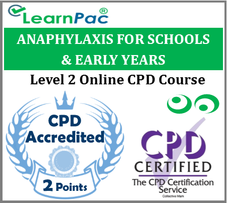 Anaphylaxis Training for Schools & Early Years – Level 2 – Online CPD Accredited Course – Paediatric Anaphylaxis Course – Resuscitation Council (UK) Compliant Course - LearnPac Systems UK -