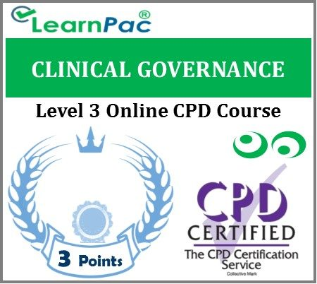 Clinical Governance - Level 3 Online CPD Accredited E-Learning Course - LearnPac Systems UK -