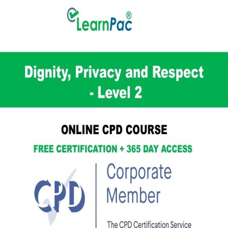 Dignity, Privacy and Respect - Level 2 - LearnPac Online Training Courses UK -
