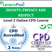 Dignity, Privacy and Respect Training - Level 2 Online CPD Accredited Course - Dignity & Respect Training for Health & Social Care - Skills for Care Aligned - LearnPac Systems UK -