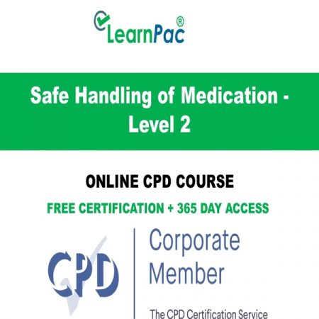 Safe Handling of Medication - Level 2 - Online CPD Course - LearnPac Online Training Courses UK –