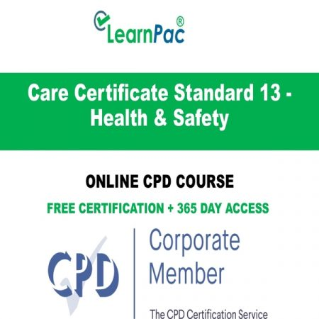 Care Certificate Standard 13 - Health & Safety - Online CPD Course - LearnPac Online Training Courses UK -