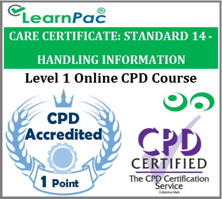 Care Certificate Standard 14 - Handling Information - Online Accredited Training Course for Health & Social Care Support Workers – Skills for Care Aligned E-Learning - LearnPac Systems UK -
