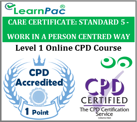 Care Certificate Standard 5 - Work in a Person Centred Way Online CPD Accredited Training Course for Health & Social Care Workers – Skills for Care Aligned - LearnPac Systems UK -