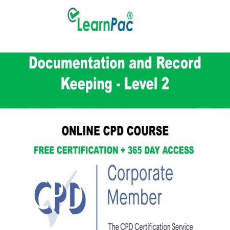 Documentation and Record Keeping - Level 2 - LearnPac Online Training Courses UK -