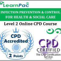 Infection Prevention & Control for Health & Social Care – Level 2 – Online CPD Accredited Training Course - LearnPac Systems UK -