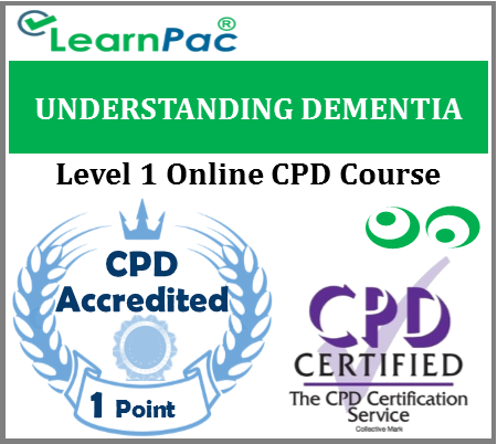 Understanding Dementia Training - Level 1 - Online CPD Accredited Training Course for Health & Social Care Staff - Dementia Awareness Training Course - LearnPac Systems UK -