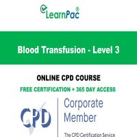 Blood Transfusion - Level 3 - Online CPD Course - LearnPac Online Training Courses UK –