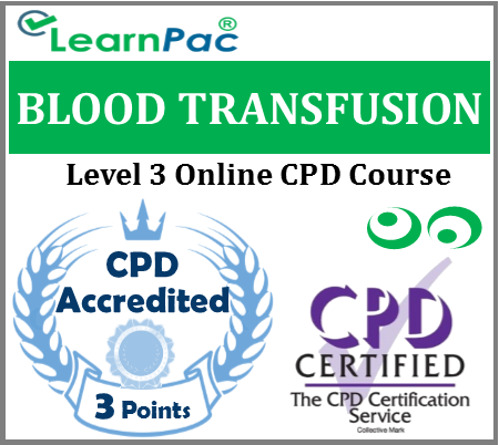 Blood Transfusion Training Level 3 – Online CPD Training Course for Healthcare Professionals in Clinical Settings – Skills for Health CSTF Aligned - LearnPAc Systems -