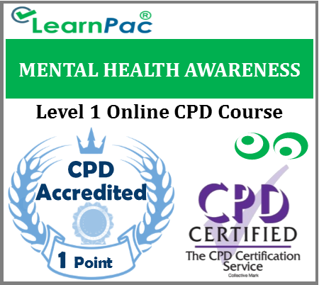 Mental Health Awareness - Level 1 - Online CPD Accredited Training Course for Health & Social Care - Skills for Health Aligned E-Learning Course - LearnPac Systems UK -