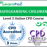 Safeguarding Children Level 3 - Online CPD Accredited Training Course for Healthcare & Social Care Providers - Skills for Health CSTF Aligned ELearning - LearnPac Systems UK 0