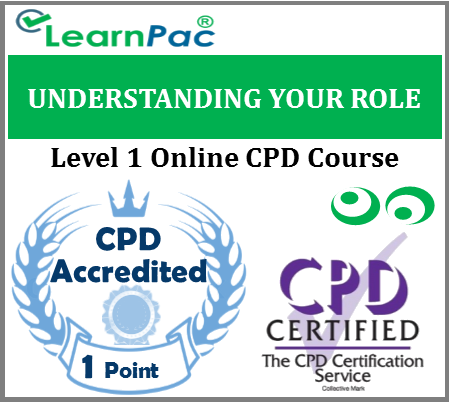 Understanding Your Role Training - Level 1 - Online CPD Accredited Course for Health & Social Care Workers - Skills for Care Aligned E-Learning Course - LearnPac Systems UK -