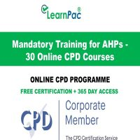 Mandatory Training for AHPs - 30 Online CPD Courses - Online CPD Courses - LearnPac Online Training Courses UK -