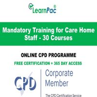 Mandatory Training for Care Home Staff - 30 Online CPD Courses - LearnPac Online Training
