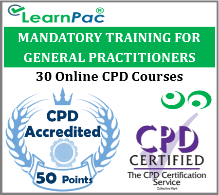 Mandatory Training for General Practitioners (GPs) – 30 CPD Accredited Courses for GPs & Locum GP Staff – Skills for Health CSTF Aligned E-Learning Courses