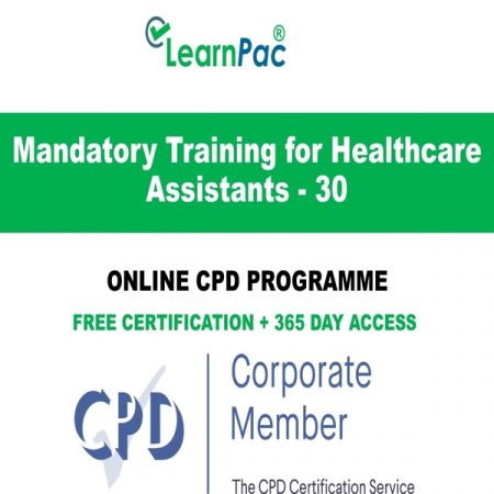 Mandatory Training for Healthcare Assistants - 30 -Online CPD Course - LearnPac Online Training Courses UK –