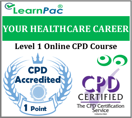 Your Healthcare Career Training - Level 2 Online CPD Accredited Course - Skills for Health CSTF Aligned ELearning Course - E-learning for Healthcare Providers - LearnPac Systems UK -