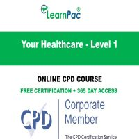 Your Healthcare - Level 1 - Online CPD Course - LearnPac Online Training Courses UK -