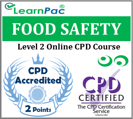 Food Safety Training - Level 2 Online CPD Accredited Training Course – Food Safety & Food Hygiene Training for all Sectors – Food Standards Agency Compliant - LearnPac Systems UK -