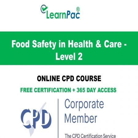 Food Safety in Health & Care - Level 2 - Online CPD Course - LearnPac Online Training Courses UK -