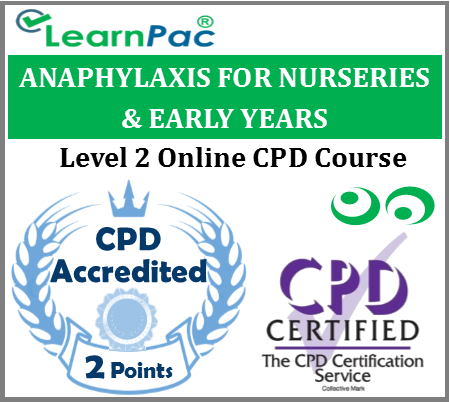 Anaphylaxis Training for Nurseries, Schools & Early Years – Level 2 – Online CPD Accredited Course – Paediatric Anaphylaxis Course – Resuscitation Council (UK) Compliant Course - LearnPac Systems UK -