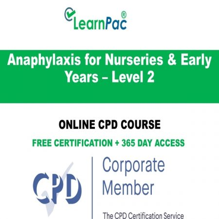 Anaphylaxis for Nurseries & Early Years - Level 2 - LearnPac Online Training Courses UK -