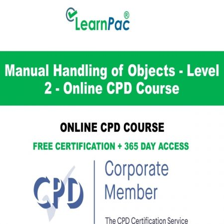 Manual Handling of Objects - Level 2 - Online CPD Course - LearnPac Online Training Courses UK –