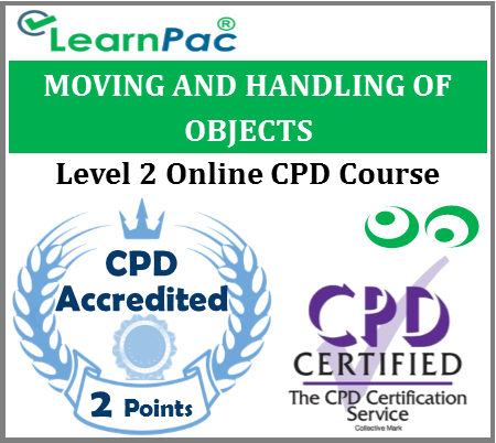 Moving and Handling Objects - Level 2 - Online CPD Accredited Training Course for all Sectors - Health & Safety Executive (HSE) Aligned Course - LearnPac Systems UK -