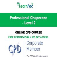 Professional Chaperone - Level 2 - Online CPD Course - LearnPac Online Training Courses UK –