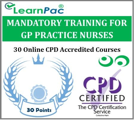 Mandatory Training for GP Practice Nurses - 30 CPD Accredited Training Courses - LearnPac Systems UK -