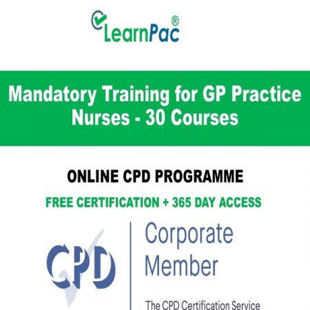 Mandatory Training for GP Practice Nurses - 30 Online CPD Courses - LearnPac Online