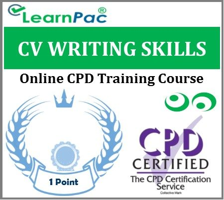CV Writing Skills - Online CPD Accredited Course - LearnPac Systems UK -
