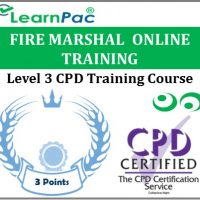 Fire Marshal Training Course - Level 3 Online CPD Accredited E-Learning Course - LearnPac Systems UK -