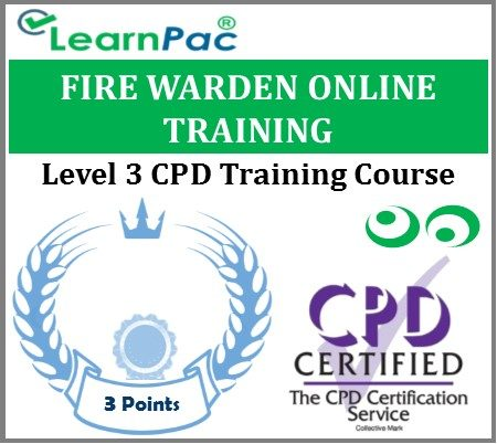 Fire Warden Training Course - Level 3 Online CPD Accredited E-Learning Course - LearnPac Systems UK -