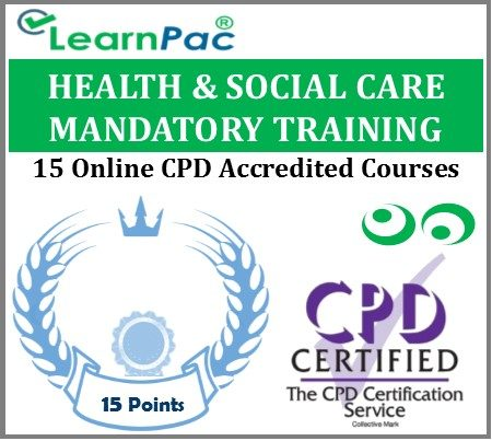 Health & Social Care Mandatory Training - 15 CPD Accredited E-Learning Courses - LearnPac Systems UK -