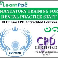 Mandatory Training for Dental Practice Staff - 30 CPD Accredited Online Courses - LearnPac Systems UK -