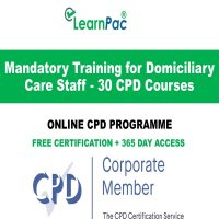 Mandatory Training for Domiciliary Care Staff - 30 CPD Courses - LearnPac Online Training