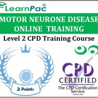 Motor Neurone Disease Training Course - Level 2 CPD Accredited Course - LearnPac Systems UK -