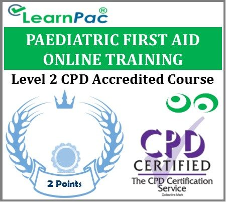 Paediatric First Aid Training Course - Level 2 - CPD Accredited E-Learning Course - LearnPac Systems UK -