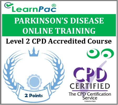 Parkinson's Disease Training Course – Level 2 -Online CPD Accredited E-Learning Course - LearnPac Systems UK -