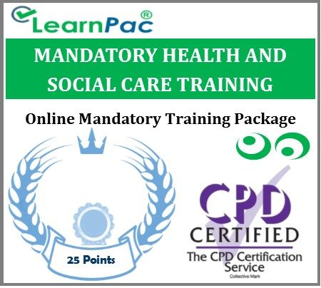 Mandatory Health and Social Care Training Courses - CPD Accredited E-Learning Courses - LearnPac Systems -UK -