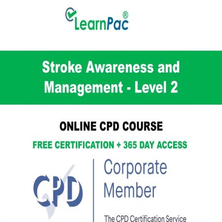 Stroke Awareness and Management - Level 2 - LearnPac Online Training Courses UK -