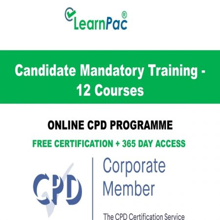 Candidate Mandatory Training - 12 CPD Courses - LearnPac Online Training Courses UK -
